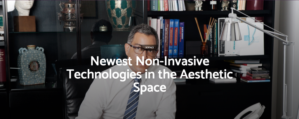 Dr. Jhonny Salomon Explains The Newest Non-Invasive Technologies in the Aesthetic Space