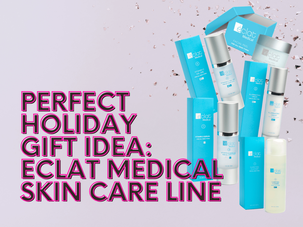 Eclat Medical Skin Care Line Holiday